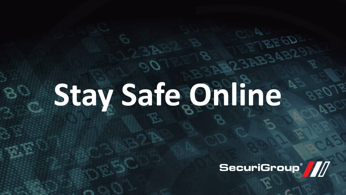 stay safe online securigroup company updates