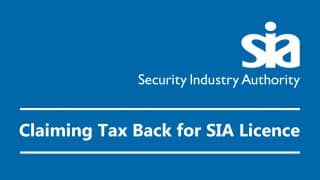 Claiming Tax Back for Your SIA Licence