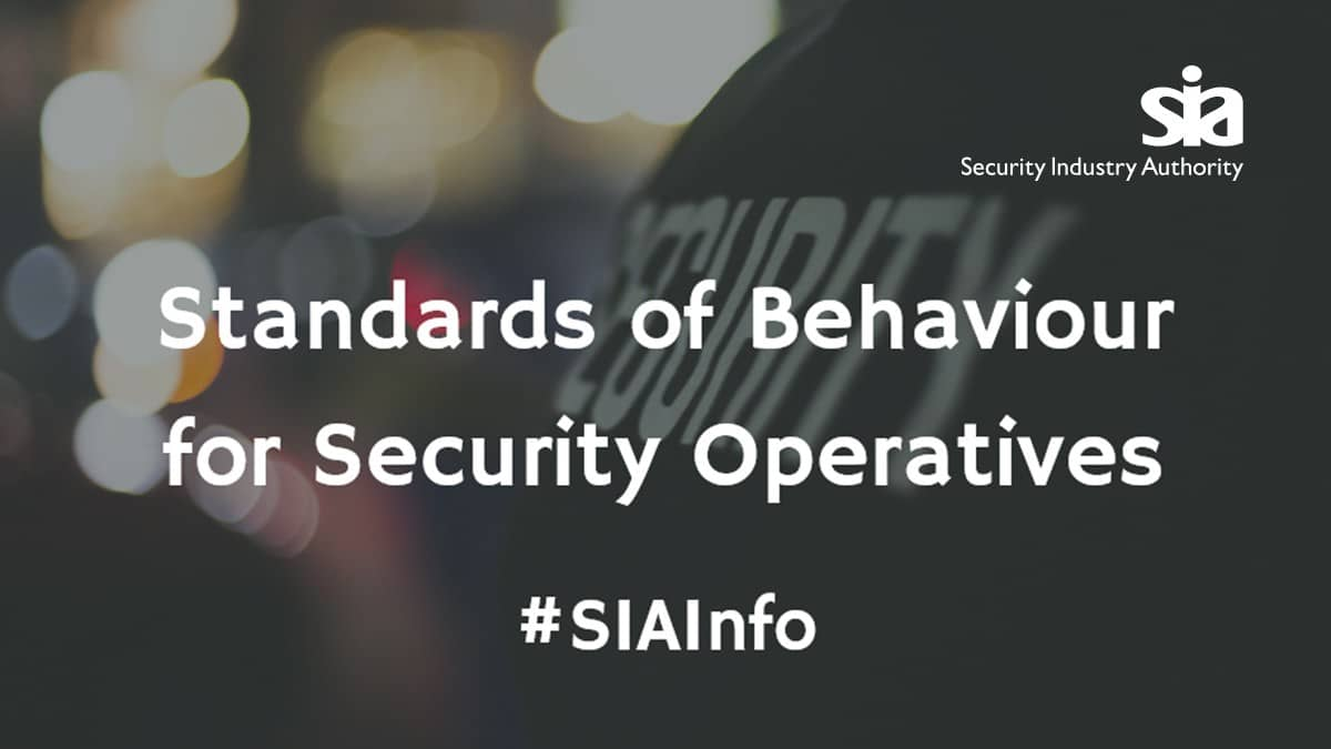 SIA: Standards of Behaviour for Security Operatives