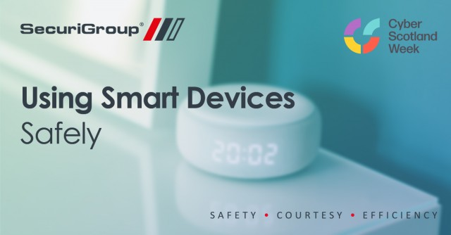 SecuriGroup's Cyber Week: Using Smart Devices Safely